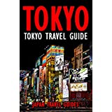 Tokyo Travel Guide: Tokyo Guide Book, Japan Travel Guide