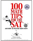 100 Math Tips for the SAT, and How to Master Them Now!