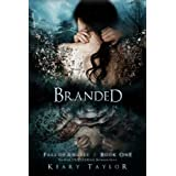 Branded (Fall of Angels Book 1) ~ Keary Taylor