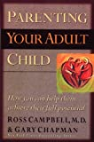 Parenting Your Adult Child: How You Can Help Them Achieve Their Full Potential