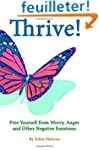 Thrive: Free yourself from Worry, Ang...
