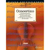 Concertino: Die 40 schönsten klassischen Originalstücke für Violine und Klavier. Violine und Klavier. Partitur...