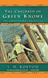 The Children Of Green Knowe (Turtleback School & Library Binding Edition) (Green Knowe Chronicles) (0613544579) by Lucy M. Boston