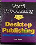 Word Processing to Desktop Publishing : Applications and Exercises