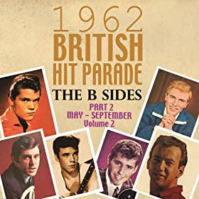 The 1962 British Hit Parade: The B Sides Pt. 2: May-Sept, Vol. 2