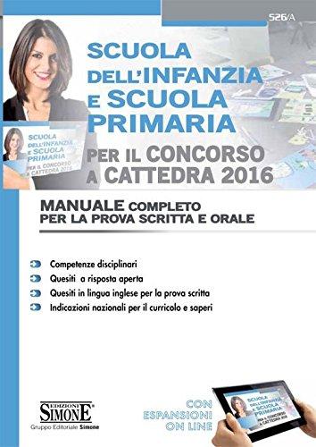 Scuola dell'infanzia e scuola primaria per il concorso a cattedra 2016 Manuale completo per la prova scritta e PDF