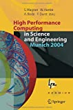 img - for High Performance Computing in Science and Engineering, Munich 2004: Transactions of the Second Joint HLRB and KONWIHR Status and Result Workshop, ... and Leibniz-Rechenzentrum Munich, Germany book / textbook / text book