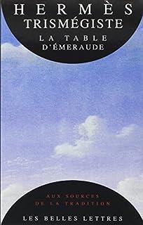 Hermès Trismégiste - La table d'émeraude et sa tradition alchimique
