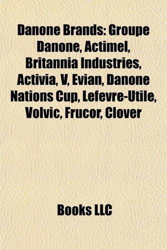 danone-brands-groupe-danone-actimel-britannia-industries-activia-evian-danone-nations-cup-lefevre-ut