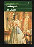 The Squire (Virago modern classics) (0140161686) by Bagnold, Enid