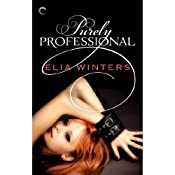 Purely Professional | [Elia Winters]