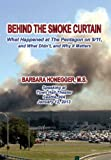 Behind The Smoke Curtain: What Happened at the Pentagon on 9/11, and What Didn't, and Why it Matters