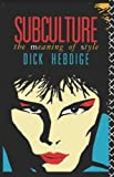 Subculture: The Meaning of Style (New Accents) New Edition by Dick Hebdige published by Routledge (1979)