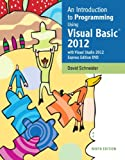 An Introduction to Programming Using Visual Basic 2012, 9th Edition