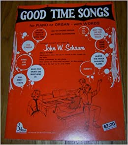 sing along play along good time songs for piano or organ john w schaum books. Black Bedroom Furniture Sets. Home Design Ideas