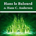 Hans le Balourd | Hans Christian Andersen