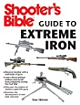Shooter's Bible Guide to Extreme Iron...