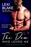 The Dom Who Loved Me (Masters and Mercenaries Book 1)