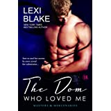 The Dom Who Loved Me (Masters and Mercenaries Book 1) ~ Lexi Blake