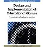 img - for [ DESIGN AND IMPLEMENTATION OF EDUCATIONAL GAMES: THEORETICAL AND PRACTICAL PERSPECTIVES (PREMIER REFERENCE SOURCE) Hardcover ] Zemliansky, Pavel ( AUTHOR ) Jun - 03 - 2010 [ Hardcover ] book / textbook / text book