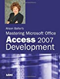 img - for Alison Balter's Mastering Microsoft Office Access 2007 Development (Sams) by Alison Balter (31-May-2007) Paperback book / textbook / text book