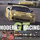 img - for Modern GT Racing: Today's Fastest Cars on the World's Greatest Tracks book / textbook / text book