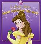La Belle et la B�te, mon histoire du...