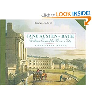 Jane Austen in Bath: Walking Tours of the Writer's City Katharine Reeve