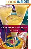 Champagne Cocktails: 50 Cork-Popping Concoctions and Scintillating Sparklers (50 Series)