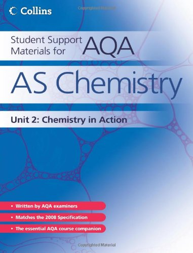 Student Support Materials for AQA - AS Chemistry Unit 2: Chemistry in Action: Chemistry in Action Unit 2
