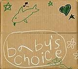 BABY'S CHOICE
