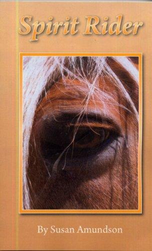Book: Spirit Rider (Sahara Rose Series) by Evergreen Susan Amundson