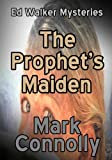 img - for The Prophet's Maiden (Ed Walker Series) book / textbook / text book