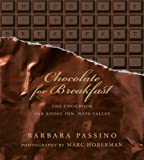 img - for Chocolate for Breakfast: Entertaining Menus to Start the Day with a Celebration From Napa Valley's Oak Knoll Inn by Barbara Passino (2009-02-03) book / textbook / text book