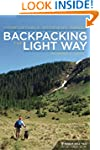 Backpacking the Light Way: Comfortabl...