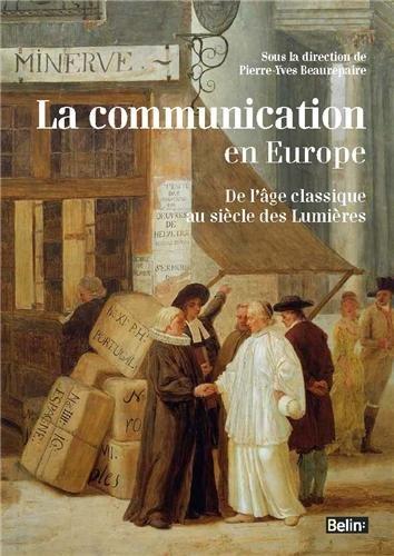 la-communication-en-europe-de-lage-classique-au-siecle-des-lumieres