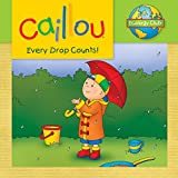 Caillou: Every Drop Counts: Ecology Club
