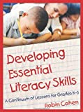 Developing Essential Literacy Skills: A Continuum of Lessons for Grades K-3