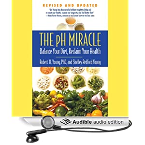 Amazon.com: The pH Miracle: Balance Your Diet, Reclaim Your Health (Audible Audio Edition): Robert O. Young, Shelley Redford Young, Scott Brick, Tess Masters: Books