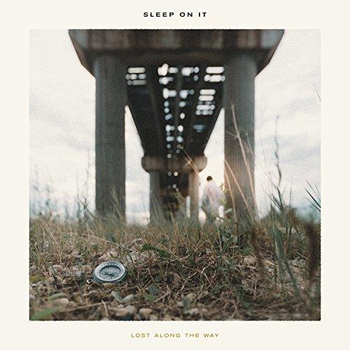 Sleep On It - Lost Along the Way