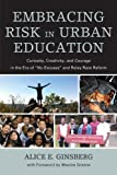 img - for Embracing Risk in Urban Education: Curiosity, Creativity, and Courage in the Era of