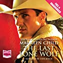 The Last Lone Wolf Audiobook by Maureen Child Narrated by Dave Beech