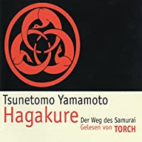 Hagakure: Der Weg des Samurai Hörbuch