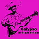 Calypso In Great Britain - The Anthology (Special Edition)