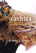 Washita: The U.S. Army and the Southern Cheyennes, 1867-1869 (Campaigns and Commanders): Jerome A. Greene: 9780806138855: Amazon.com: Books