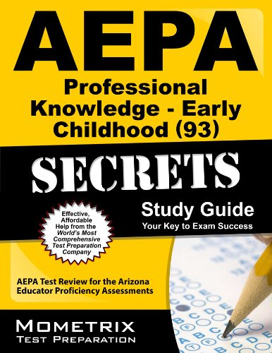 AEPA Professional Knowledge- Early Childhood (93) Secrets Study Guide: AEPA Test Review for the Arizona Educator Profici