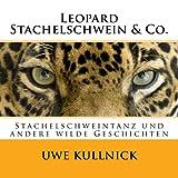 03 Leopard Stachelschwein & Co.
