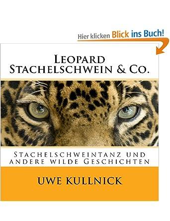 Leopard Stachelschwein & Co.
