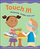 Touch It!: Materials, Matter and You (Primary Physical Science) (1553377613) by Mason, Adrienne
