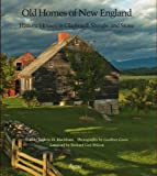 img - for Old Homes of New England: Historic Houses In Clapboard, Shingle, and Stone book / textbook / text book